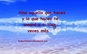 ama_lo_que_haces_ley_de_atraccion_2