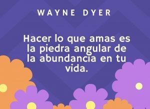 haz_lo_que_amas_wayne_dyer